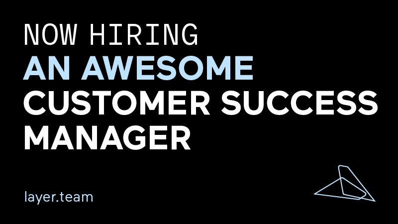 Now Hiring: Customer Success Manager