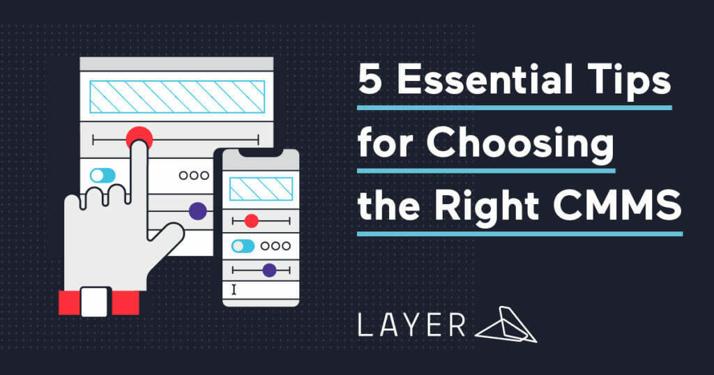 layer-app-blog-5 Essential Tips for Choosing the Right CMMS