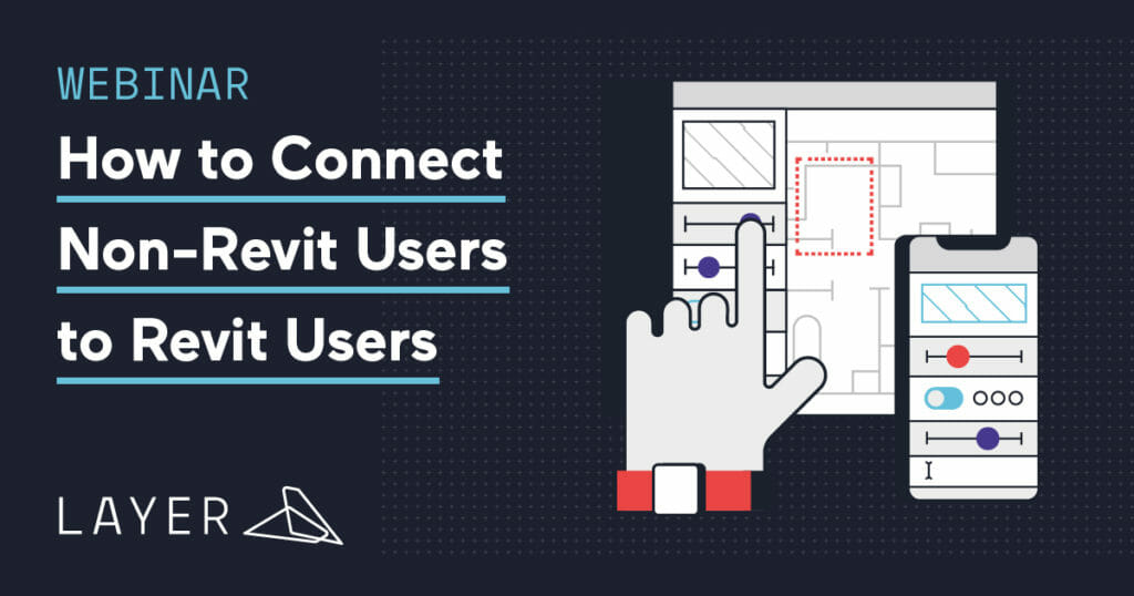 layer-app-webinar-how-to-connect-non-revit-users-to-revit-users