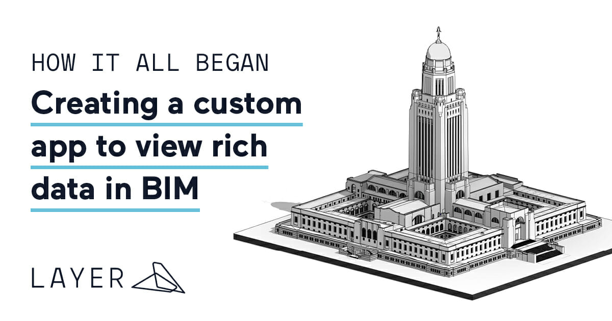 200526-Layer-How it all began Creating a custom app to view rich data in BIM-1200-630