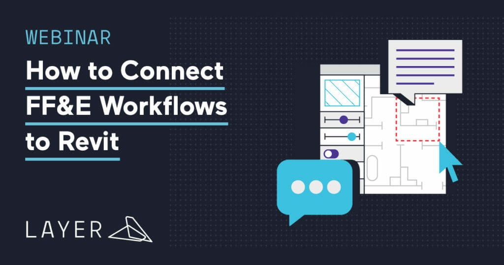 200630-Layer-WEBINAR How to Connect FF&E Workflows to Revit