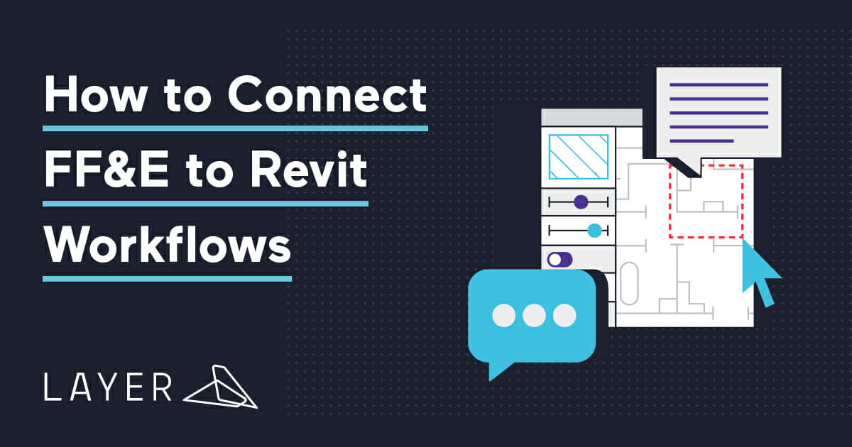200714-Layer-Blog-How to Connect FF&E to Revit Workflows-What is FF&E
