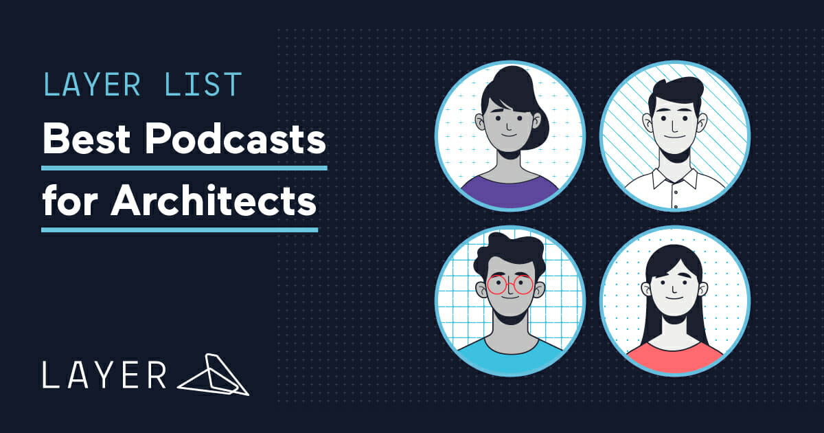200921-Layer List-Best Podcasts for Architects 2020