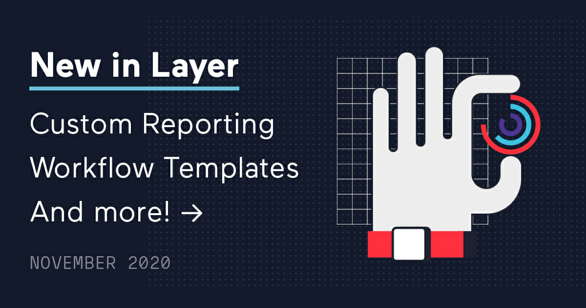 201116-Layer-Whats New in Layer November 2020