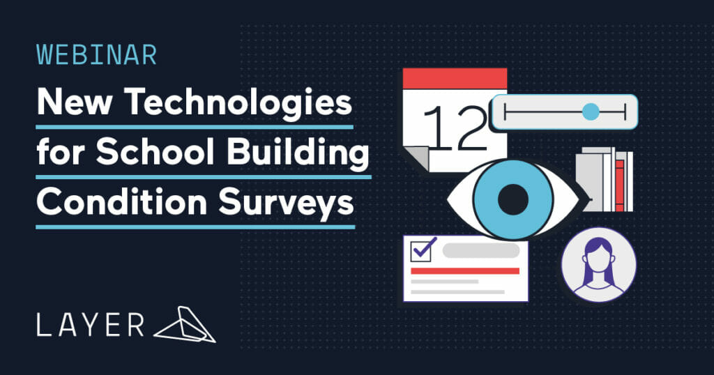 201203-Layer-App-Webinar-New-Technologies-for-School-Building-Condition-Surveys