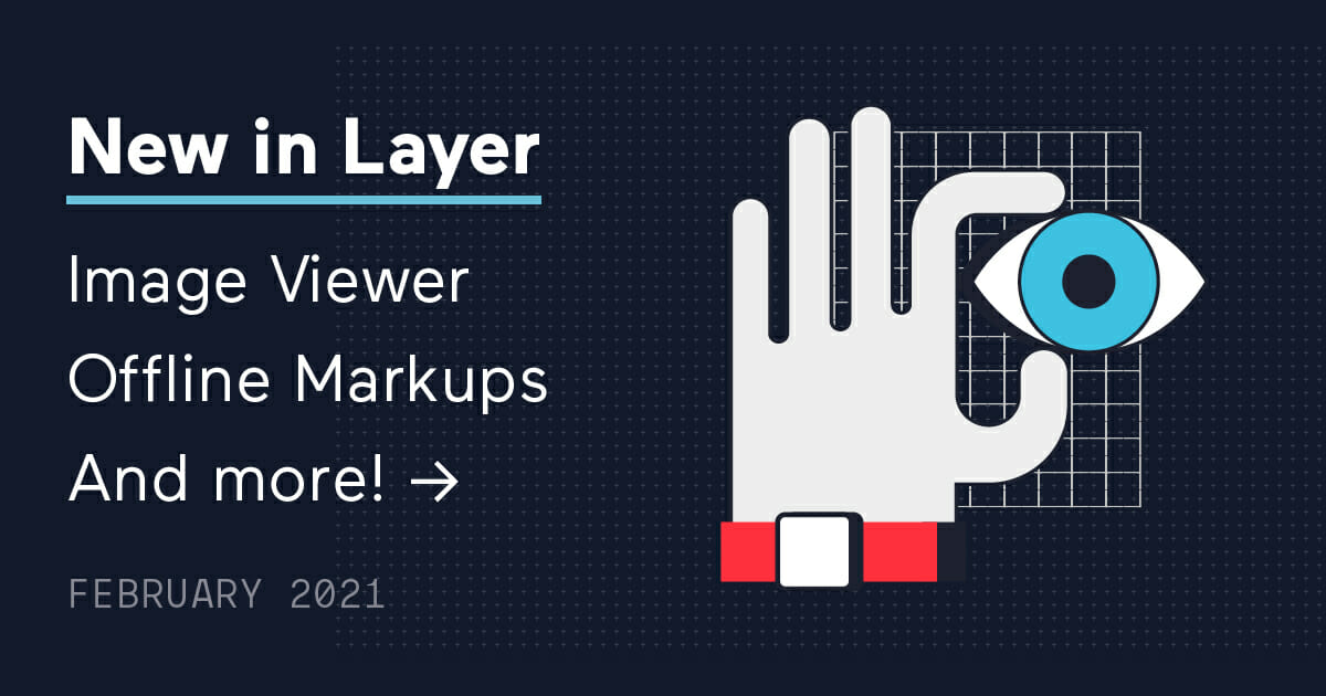 210204-Layer App-Whats New in Layer February 2021