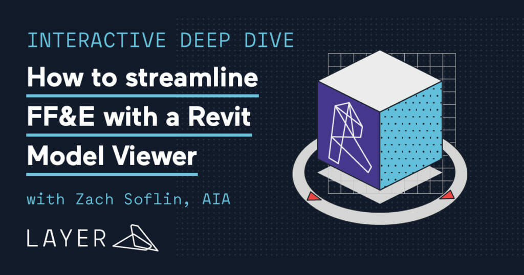 210422-Layer App-Interactive Deep Dive How to streamline FF&E with a Revit Model Viewer