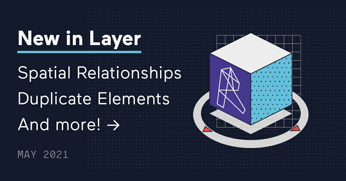 210521-Layer App-Whats New in Layer App May 2021
