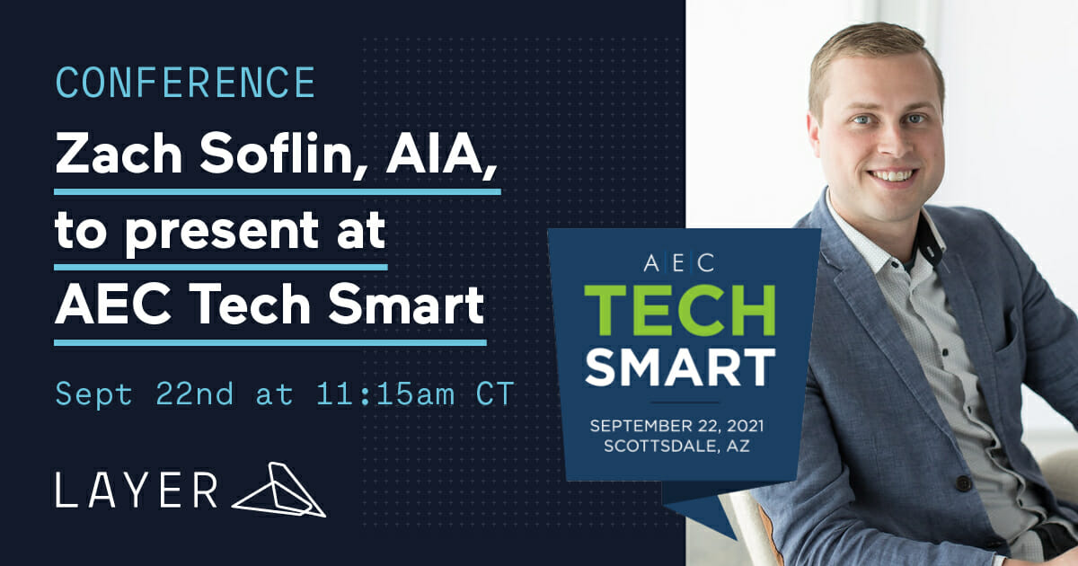 210729-Layer App-Zach Soflin AIA to present at AEC Tech Smart