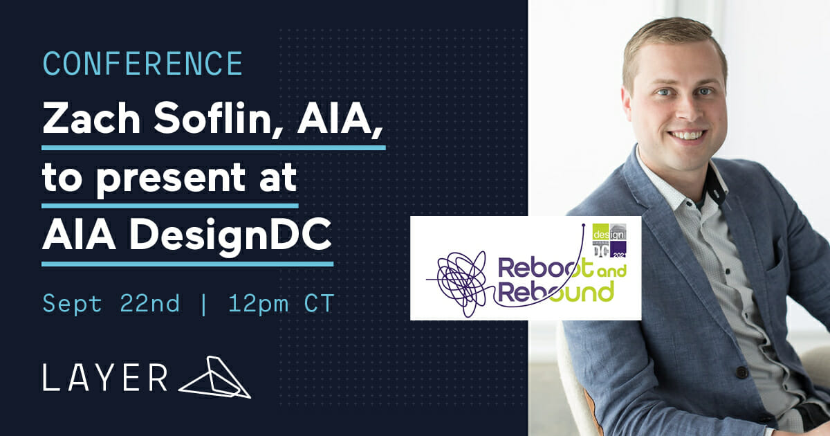 210804-Layer App-4-Zach Soflin AIA to present at AIA Washington DC DesignDC 2021 Conference