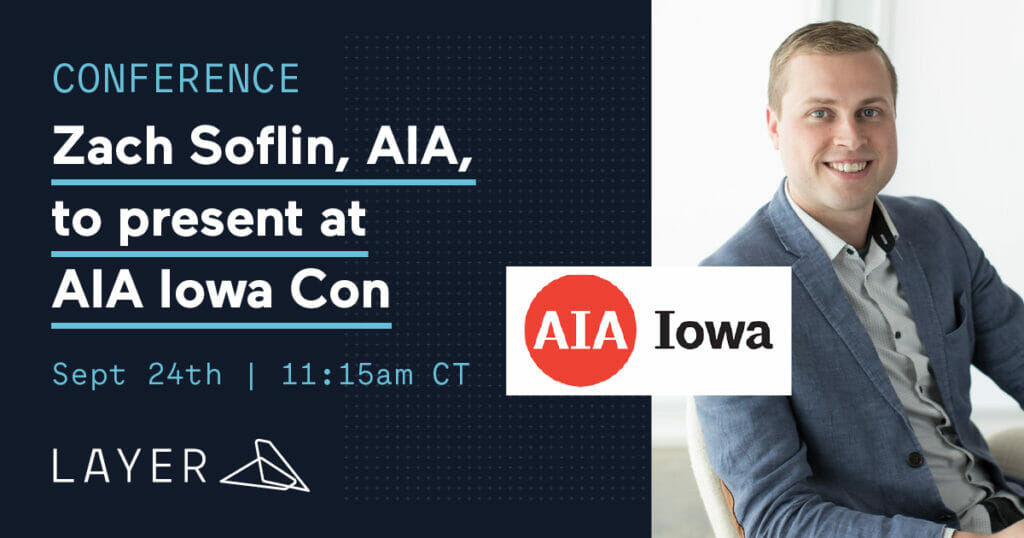 210804-Layer-App-5-Zach-Soflin-AIA-to-present-at-AIA-Iowa-2021-Conference